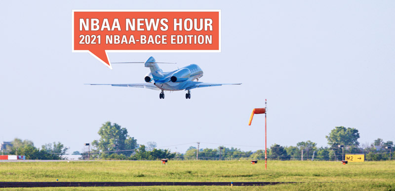 Hear From the FAA, CBP, CDC in Virtual Meet the Regulators Session to Kick Off NBAA-BACE